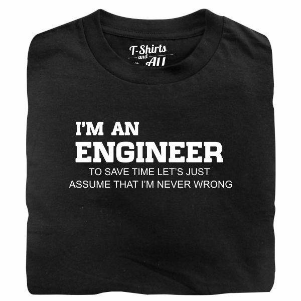 I'm an engineer man black t-shirt