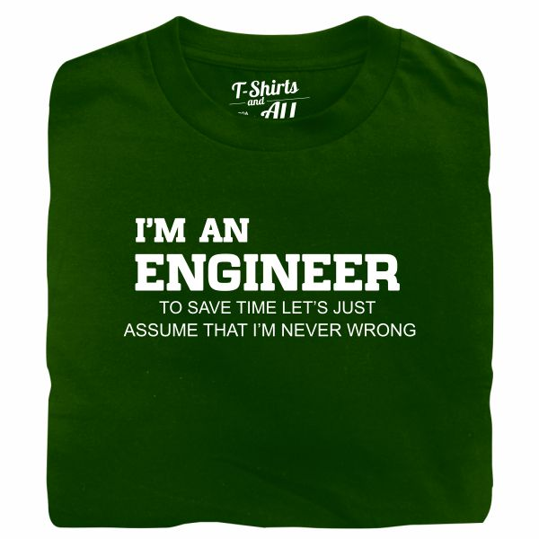 I'm an engineer man bottle green t-shirt