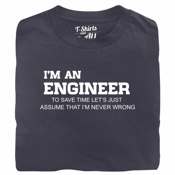 I'm an engineer man denim t-shirt