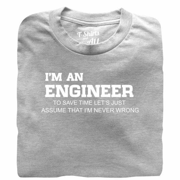 I'm an engineer man heather grey t-shirt