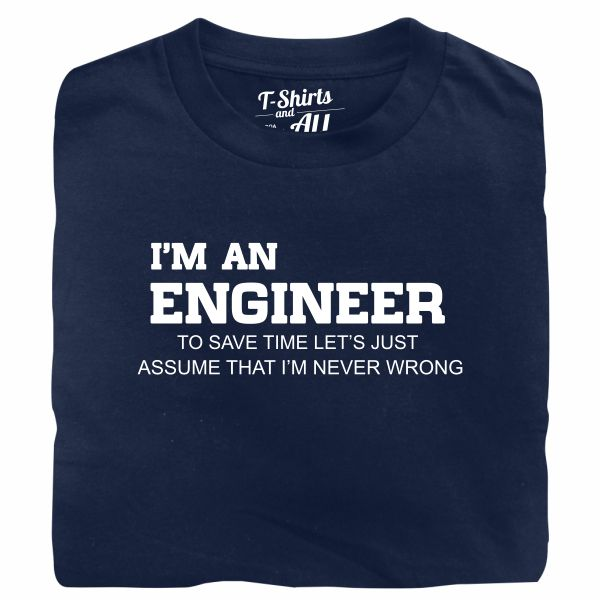 I'm an engineer man navy blue t-shirt