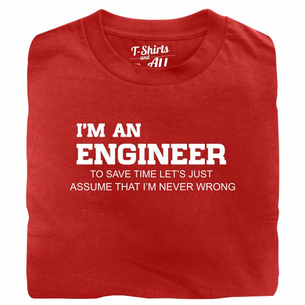 I'm an engineer man red t-shirt