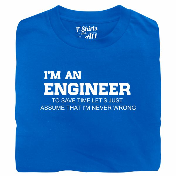 I'm an engineer man royal blue t-shirt