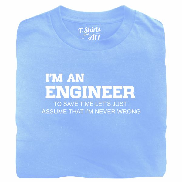 I'm an engineer man sky blue t-shirt