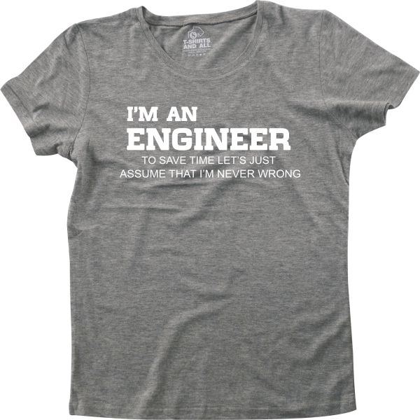 I'm an engineer woman heather grey t-shirt
