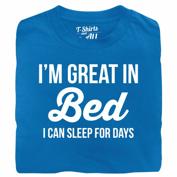 I'm great in bed attol t-shirt