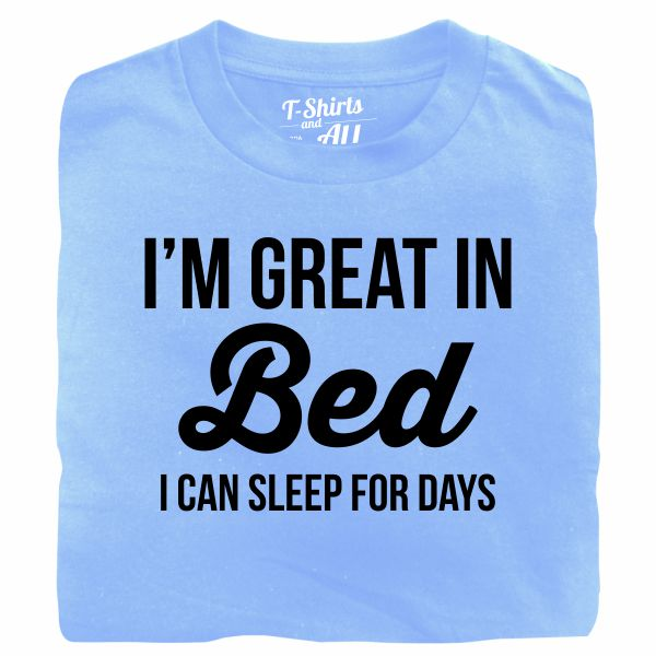 I'm great in bed black sky blue t-shirt