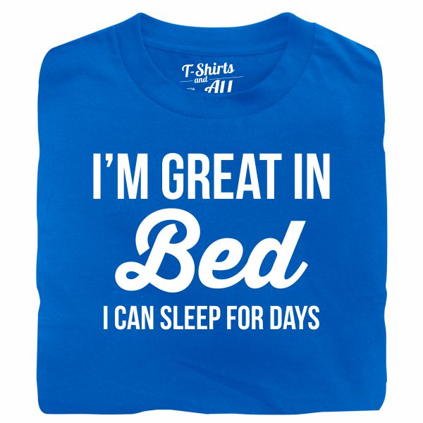 I'm great in bed royal blue t-shirt