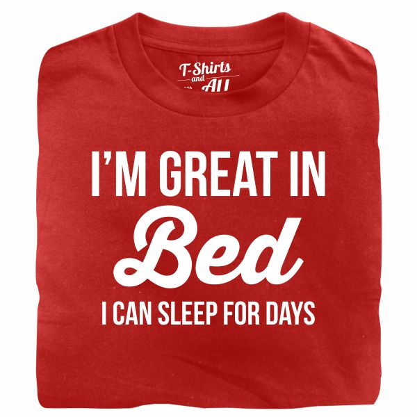 I'm great in bed white red t-shirt