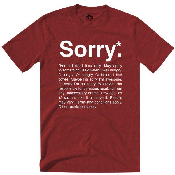 sorry burgundy t-shirt