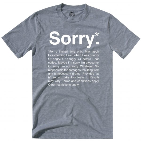 sorry heather grey t-shirt
