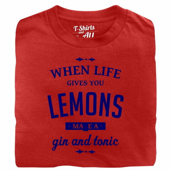 When life gives you lemons man red t-shirt