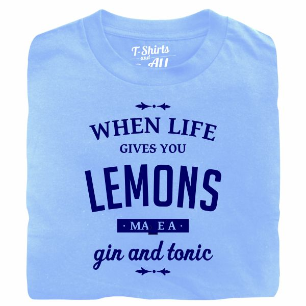 When life gives you lemons man sky blue t-shirt