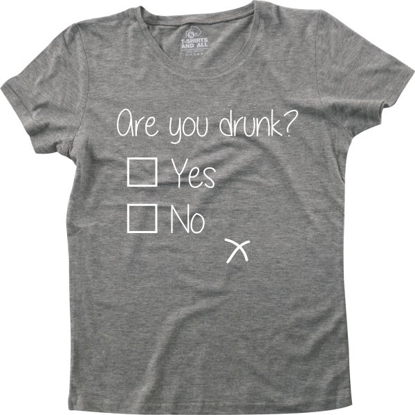 are you drunk women heather grey t-shirt