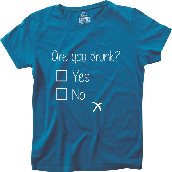are you drunk women royal blue t-shirt