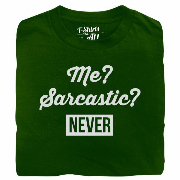 me sarcastic man bottle green t-shirt