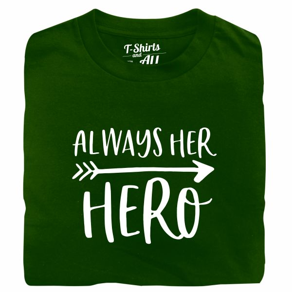 Always her hero bottle green tshirt