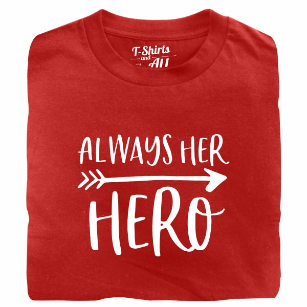 Always her hero red tshirt