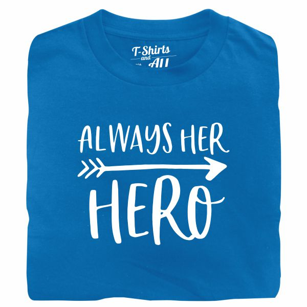 Always her hero royal blue tshirt