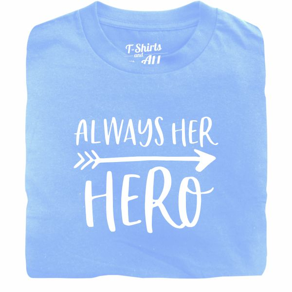 Always her hero sky blue tshirt
