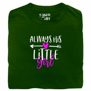 Always his little girl bottle green tshirt