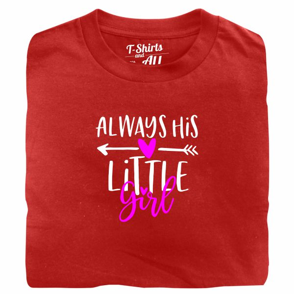 Always his little girl red tshirt