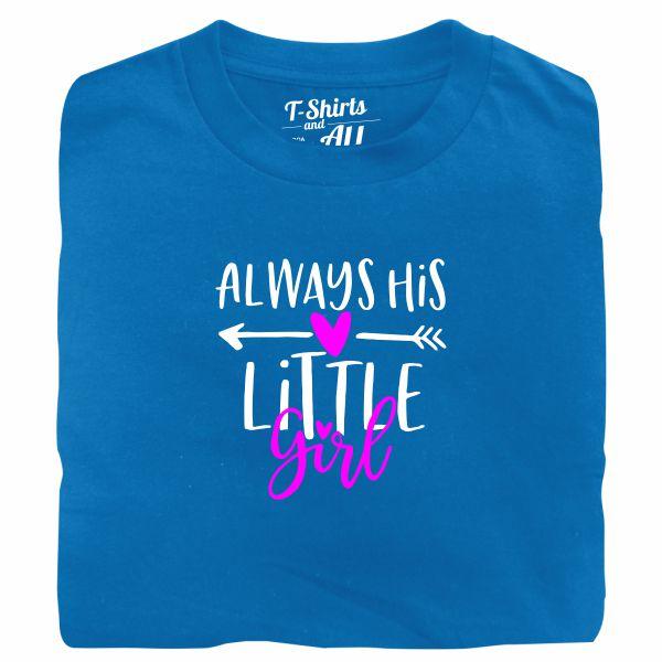 Always his little girl royal blue tshirt