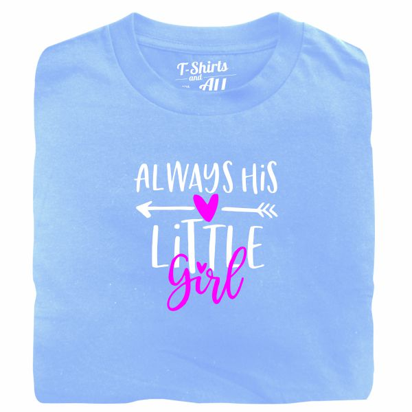 Always his little girl sky blue tshirt