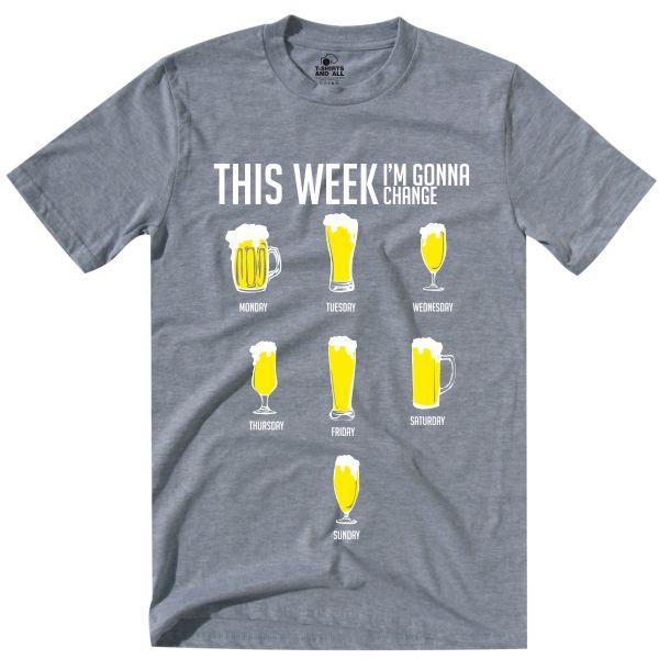 this week i'm gonna change heather grey tshirt