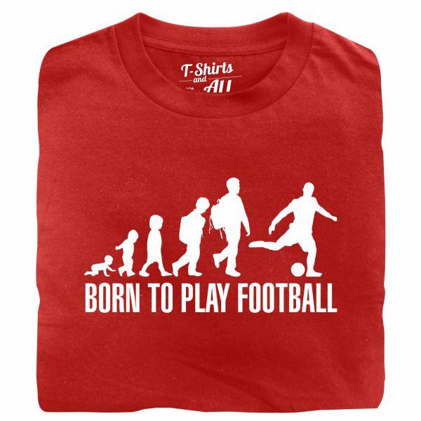 born to play football red tshirt