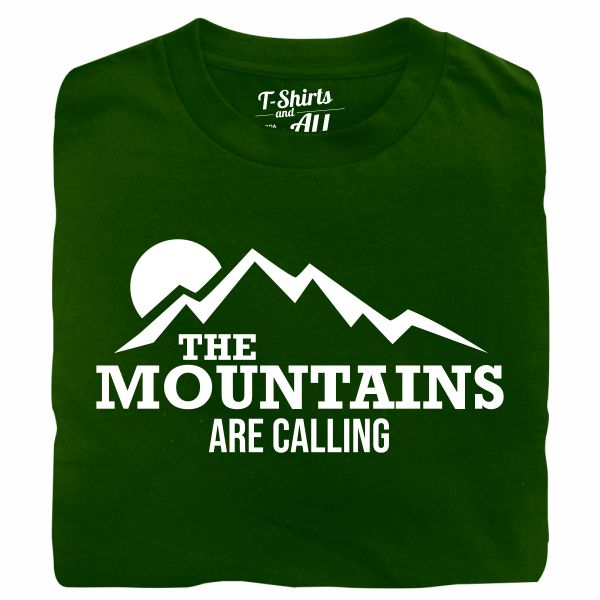 the mountains are calling forest green tshirt
