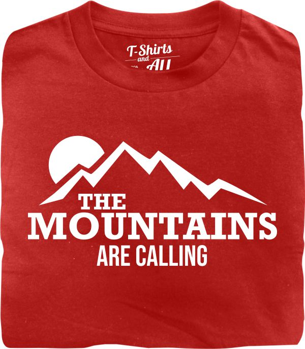 the mountains are calling red tshirt