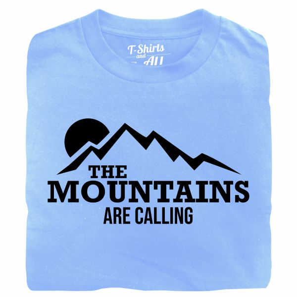 the mountains are calling sky blue tshirt