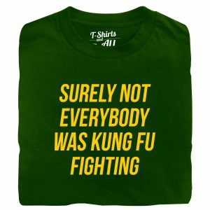 kung fu fighting tshirt verde