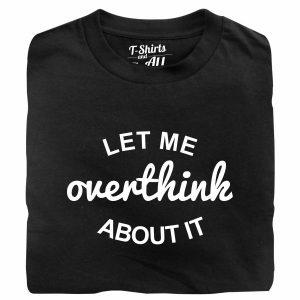 let me overthink tshirt preta