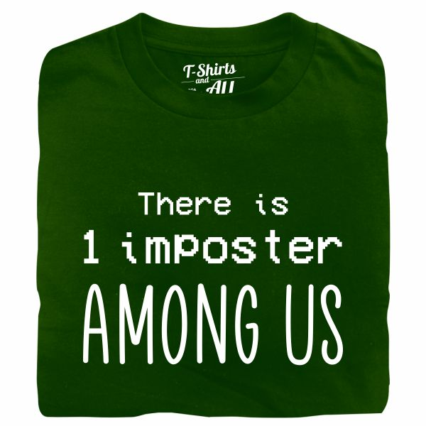 there is 1 imposter among us tshirt verde