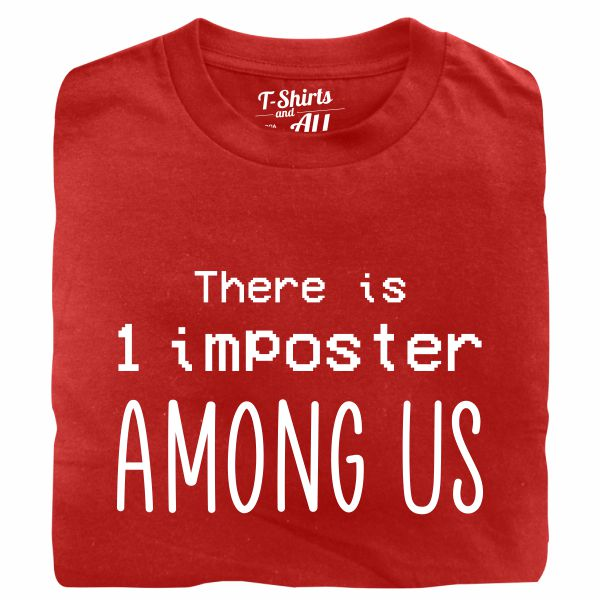 there is 1 imposter among us tshirt vermelho