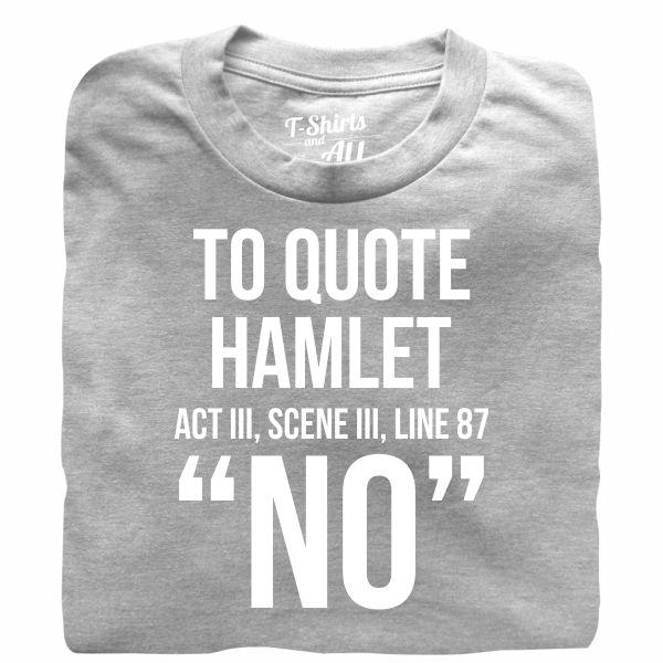 to quote hamlet tshirt cinzenta