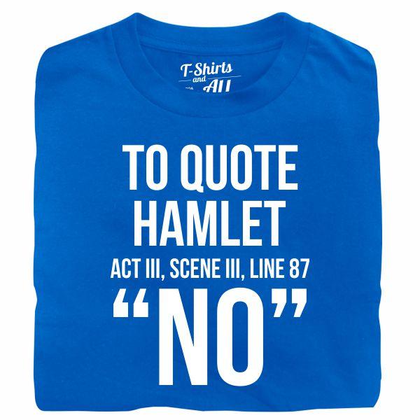 to quote hamlet tshirt royal
