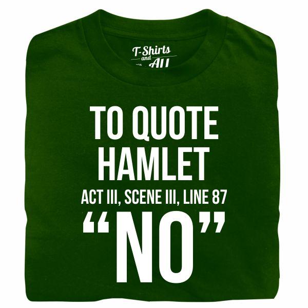 to quote hamlet tshirt verde