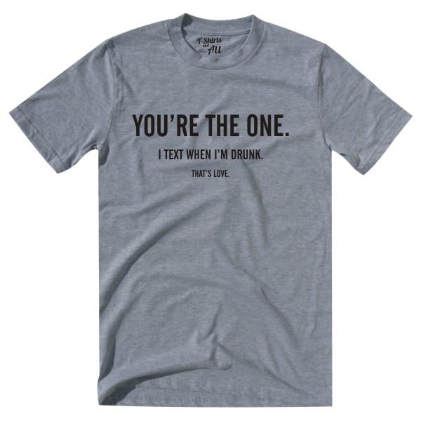 youretheone grey tshirt