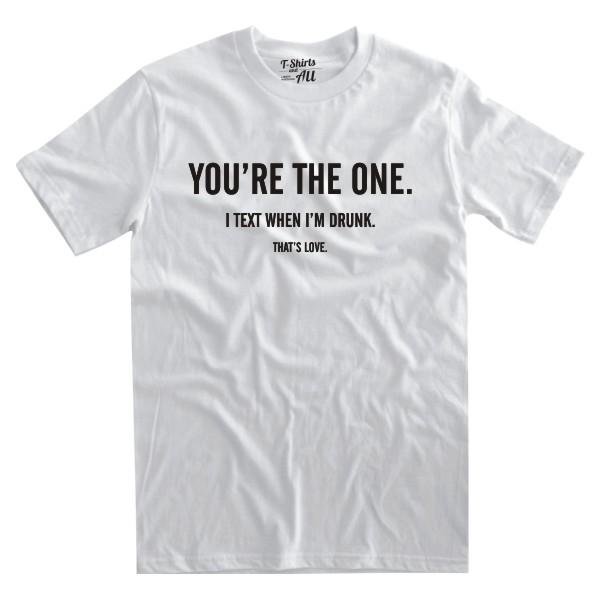 youretheone white tshirt