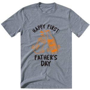 happy 1st fathers day grey tshirt